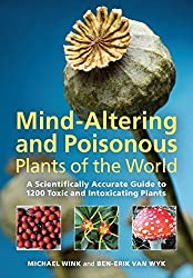 Mind-Altering and Poisonous Plants of the World by Michael Wink (2008-09-24)