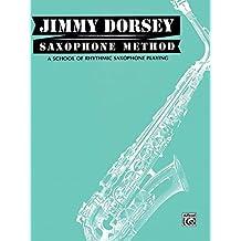 Jimmy Dorsey Saxophone Method (Tenor Saxophone): A School of Rhythmic Saxophone Playing