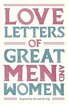 Love Letters of Great Men and Women (English Edition) von [Doyle (Ed.), Ursula]