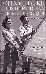 John et Jackie, mythes et scandales : La vraie histoire d'un couple tragique