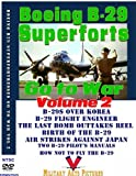 Boeing B-29 Superforts Go To War DVD: The Ultimate B-29 Resource Volume 2 with Four Films and Two Flight Manuals
