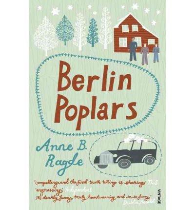 [(Berlin Poplars)] [Author: Anne B Ragde] published on (December, 2009)