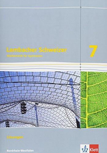 Lambacher Schweizer Mathematik 7. Ausgabe Nordrhein-Westfalen: Lösungen Klasse 7 (Lambacher Schweizer. Ausgabe für Nordrhein-Westfalen ab 2016)