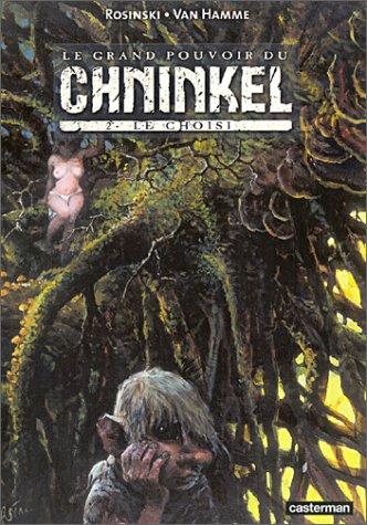 Le Grand pouvoir du Chninkel, tome 2 : Le Choisi