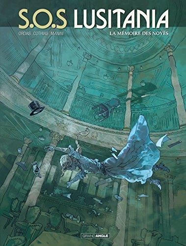 S.O.S Lusitania - volume 3 - La mémoire des noyés