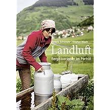 Landluft: Bergbäuerinnen im Porträt