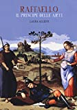 eBook Gratis da Scaricare Raffaello il principe delle arti Ediz a colori (PDF,EPUB,MOBI) Online Italiano