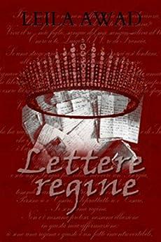 Lettere di regine di [Awad, Leila]