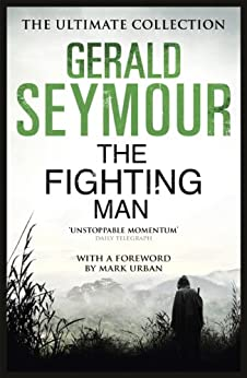 The Fighting Man (Ultimate Collection) by [Seymour, Gerald]