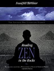 Reading Zen in the Rocks: The Japanese Dry Landscape Garden by Francois Berthier (2000-06-15)