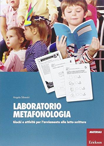Laboratorio metafonologia. Giochi e attività per l'avviamento alla letto-scrittura