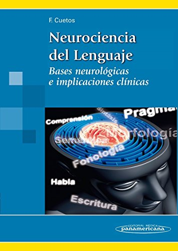 Descargar Libro Neurociencia del Lenguaje: Bases neurológicas e implicaciones clínicas de Fernando Cuetos Vega