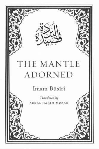 The Mantle Adorned: Translated, with Further Poetic Ornaments by Al-Busiri (1-Oct-2009) Hardcover