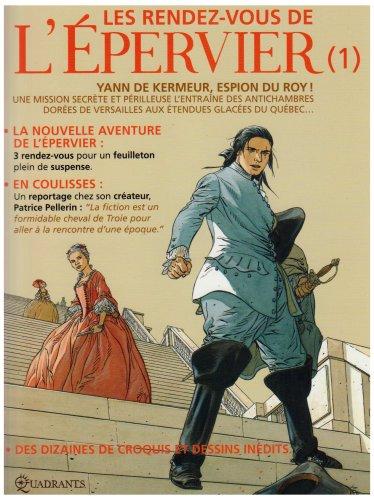 Les rendez-vous de l'Epervier, Tome 1 : Yann de Kermeur, espion du Roy !
