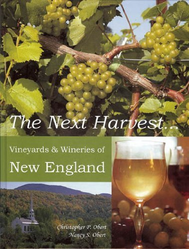 The Next Harvest... Vineyards & Wineries of New England by Christopher P. Obert (2008-11-01) - Vineyard Harvest