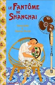 """Afficher """"Le fantôme de Shanghai"""""""