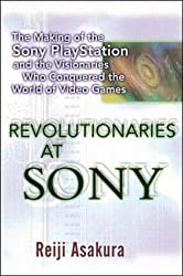 Revolutionaries at Sony: The Making of the Sony Playstation and the Visionaries Who Conquered the World of Video Games