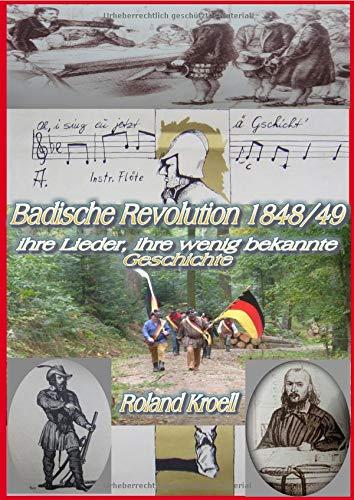Badische Revolution 1848/49: Ihre Lieder, ihre wenig bekannte Geschichte