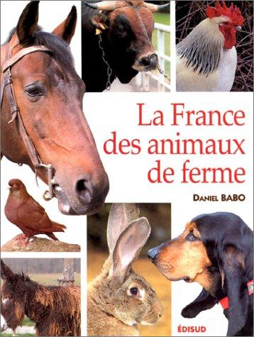 La France des animaux de ferme par Daniel Babo