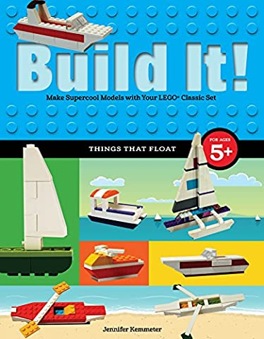 Build It! Things That Float: Make Supercool Models with Your