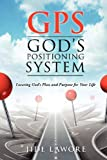 GPS-God's Positioning System