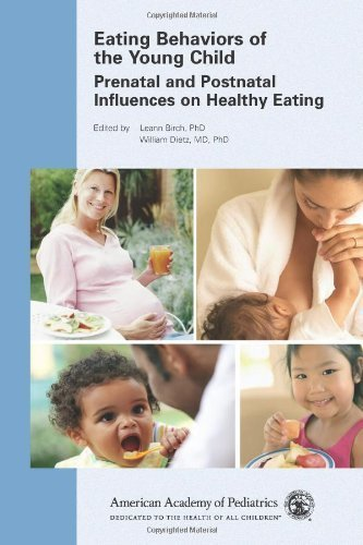 eating-behaviors-of-the-young-child-prenatal-and-postnatal-influences-for-healthy-eating-by-american-academy-of-pediatrics-2007-10-01