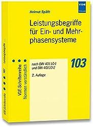 Leistungsbegriffe für Ein- und Mehrphasensysteme nach DIN 40110-1 und DIN 40110-2 (VDE-Schriftenreihe - Normen verständlich) by Helmuth Späth (2012-08-20)