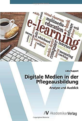 Digitale Medien in der Pflegeausbildung: Analyse und Ausblick Av-medien