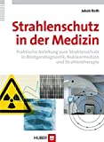 Strahlenschutz in der Medizin. Praktische Anwendung zum Strahlenschutz in Röntgendiagnostik, Nuklearmedizin und Strahlentherapie - Jakob Roth