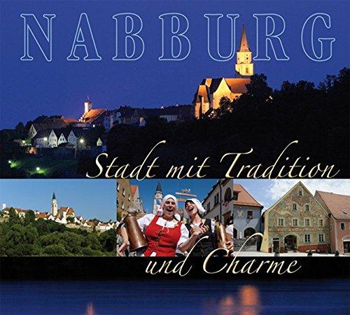 Gebraucht, Nabburg: Stadt mit Tradition und Charme gebraucht kaufen  Wird an jeden Ort in Deutschland