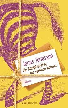 Die Analphabetin, die rechnen konnte: Roman (German Edition) par [Jonasson, Jonas]