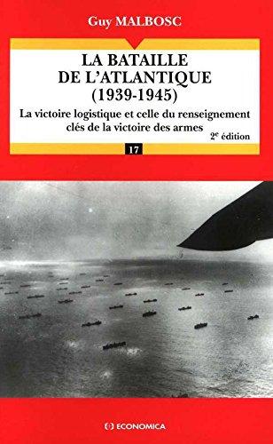 La bataille de l'Atlantique (1939-1945) (Seconde édition)