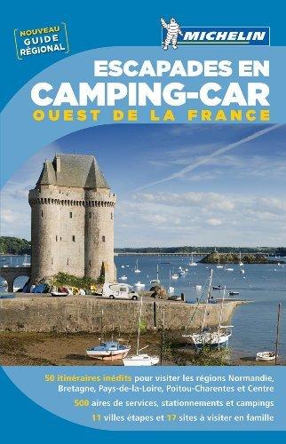 Escapades En Camping-car Ouest De La France Michelin De Collectif Michelin 2 Février 2013 Broché