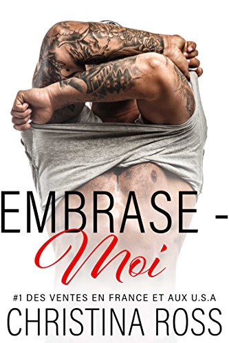 Embrase-Moi (La série Captive-Moi) par Christina Ross