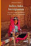 Indios, Inka, Immigranten: Menschen, Länder und Kulturen in Mittel-, Süd- und Nordamerika