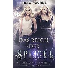 Das Reich der Spiegel: (Die Lacey Swift-Reihe, Buch Zwei): Volume 2