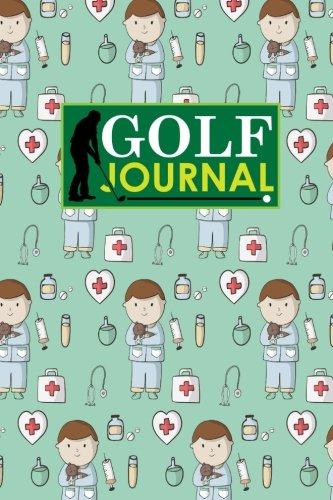 Golf Journal: Golf Clubs Yardage Chart, Golf Score Pad, Golf Log, Golf Yardage Paper, Cute Veterinary Animals Cover
