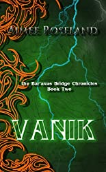 Vanik: the Bar'axus Bridge Chronicles (Book Two)