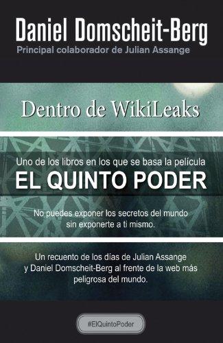 Dentro de WikiLeaks : el quinto poder