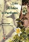 Les arbres à parfums par Ansel