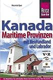 Kanadas Maritime Provinzen. Reisehandbuch: mit Neufundland und Labrador (Reise Know How)