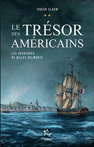 Les aventures de Gilles Belmonte - tome 2 Le trésor des américains par Fabien Clauw