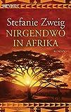 Nirgendwo in Afrika: Roman - Stefanie Zweig
