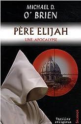 Père Elijah : une apocalypse