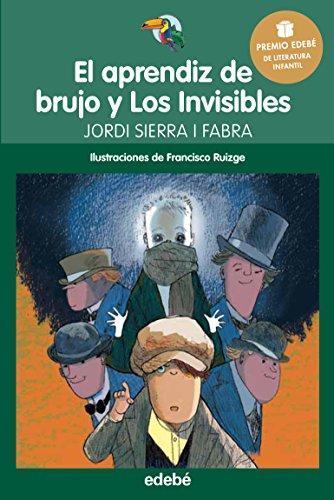 Premio edebé infantil 2016: el aprendiz de brujo y los invisibles (tucán verde)