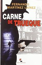 Carne De Trueque (Narrativa (casa De Carton))