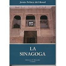 LA SINAGOGA Estudio de la sinagoga de Cordoba.