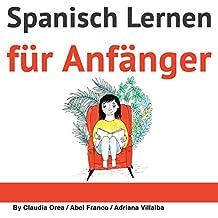 Spanisch: Kurzgeschichten für Anfänger [Spanish: Short Stories for Beginners]: 10 leichte Kurzgeschichten mit texbegleitendem Glossar in deutscher Sprache