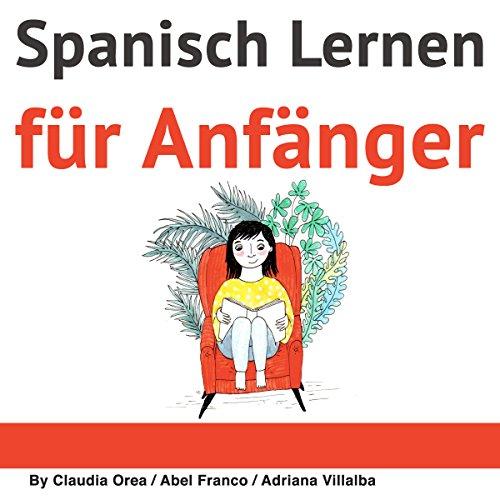 Hörbuch-spanisch (Spanisch: Kurzgeschichten für Anfänger [Spanish: Short Stories for Beginners]: 10 leichte Kurzgeschichten mit texbegleitendem Glossar in deutscher Sprache)