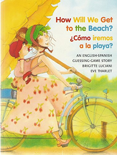 How Will We Get to the Beach?/Como Iremos a la Playa?: An English-Spanish Guessing Game Story (Michael Neugebauer Books (Pape)